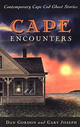 Cape Encounters: Contemporary Cape Cod Ghost Stories. Firsthand stories of haunted houses on Cape Cod.